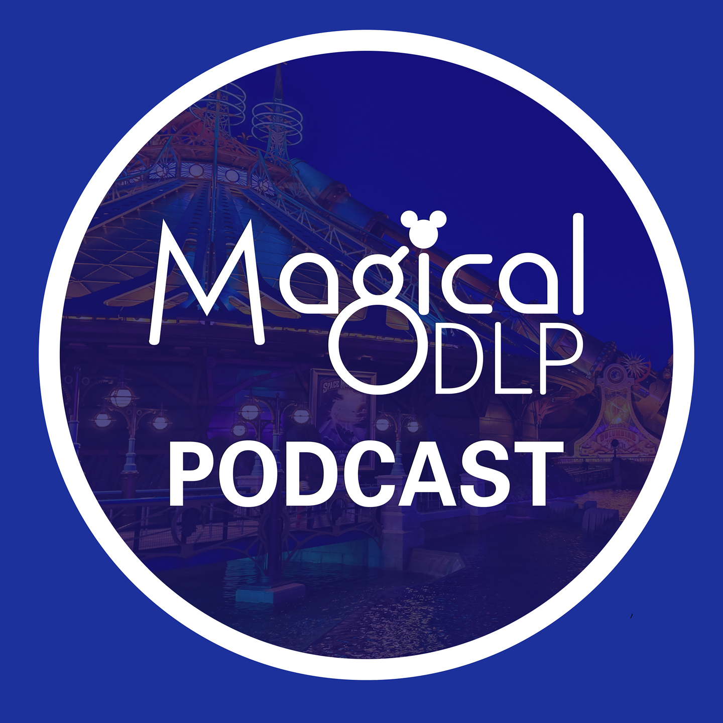 Podcast – Magical Disneyland Paris